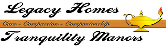 Legacy Homes & Tranquility Manors Long Term Care in Kennewick, Richland, Pasco, Tri-Cities, Columbia Basin Region, Geriatric Care, Adult Family Home, Alzheimer's, Dementia